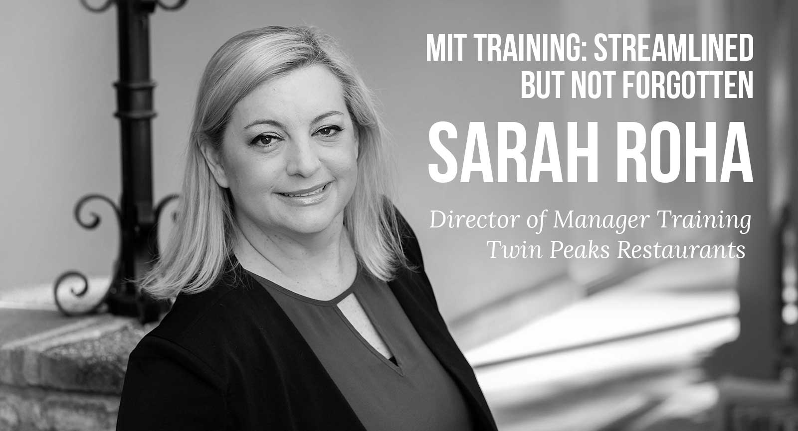 MIT Training: Streamlined But Not Forgotten - Sarah Roha, Director of Manager Training, Twin Peaks Restaurants