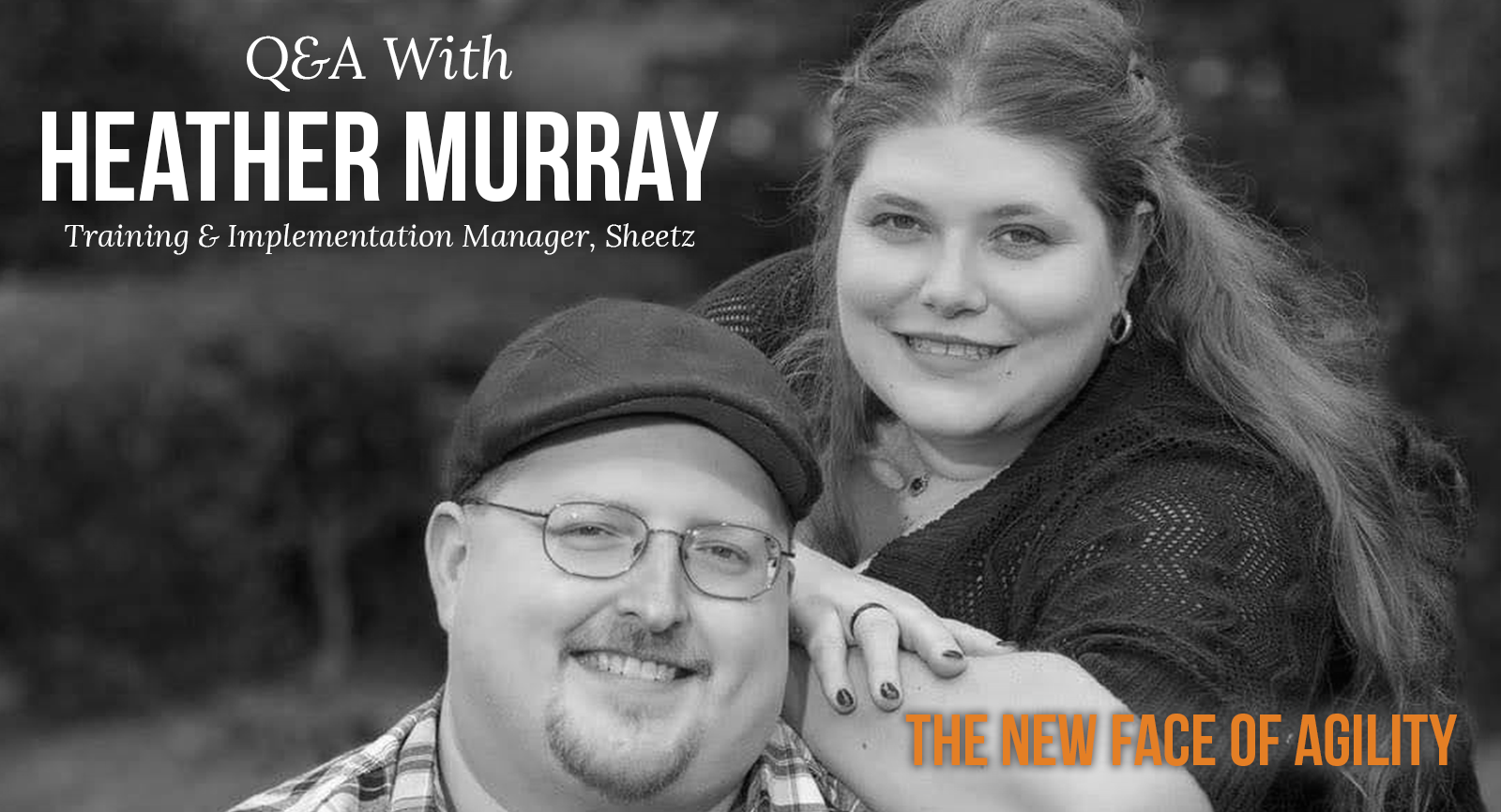 The New Face of Agility Q&A with Heather Murray